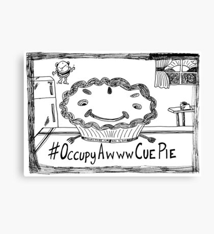 Occupy Awww Cue Pie cartoon Canvas Print