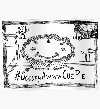 Occupy Awww Cue Pie cartoon Poster