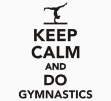 Keep calm and do gymnastics Kids Tee
