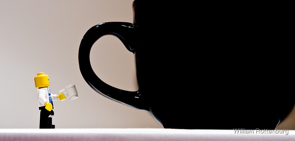 Your cup or mine? by William Rottenburg