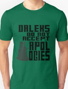 Daleks do not accept apologies T-Shirt