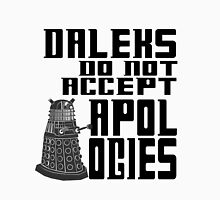 Daleks do not accept apologies Unisex T-Shirt