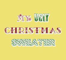 My Ugly Christmas Sweater Kids Tee