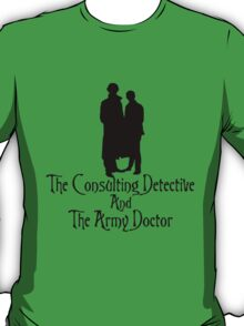 The Consulting Detective and His Army Doctor T-Shirt