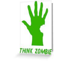 Think Zombie Parody T Shirt Greeting Card