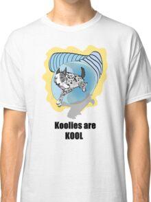 Koolie in tunnel with Koolies are Kool  Classic T-Shirt