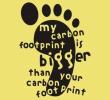 MY CARBON FOOTPRINT IS BIGGER THAN YOUR CARBON FOOTPRINT by mcdba