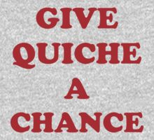 'Give Quiche A Chance' Kids Tee