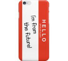 HELLO Spoiler Alert iPhone Case/Skin