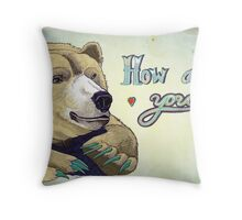 How Are You Bear Throw Pillow