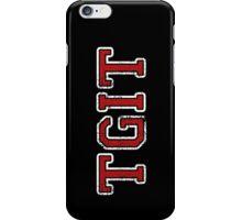#TGIT iPhone Case/Skin