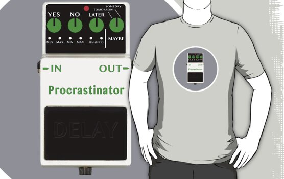'The Procrastinator' Effects Pedal - T Shirt by BlueShift