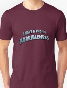 PHD in HORRIBLENESS Unisex T-Shirt