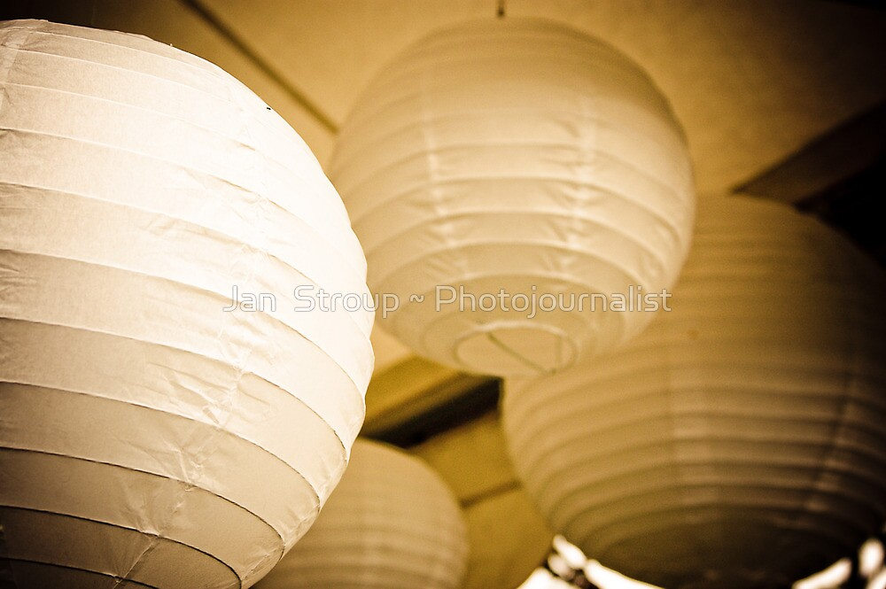 Paper Lanterns by Jan  Stroup ~ Photojournalist