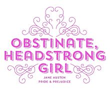 "Jane Austen: ""Obstinate Headstrong Girl"" (Pink) by Jenn Reese"
