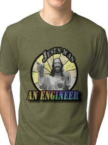 Jesus Was An Engineer Tri-blend T-Shirt