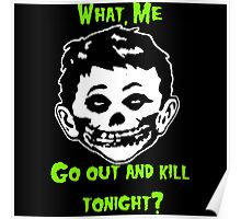 What, Me Go Out and Kill Tonight? Poster