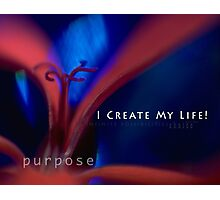 I create my life! Photographic Print