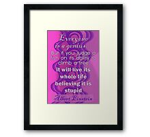 Everyone is a Genius... Albert Einstein Quote Framed Print