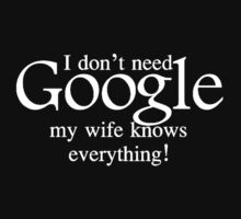 I don't need Google My Wife Knows Everything Kids Tee