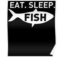 EAT SLEEP FISH Poster