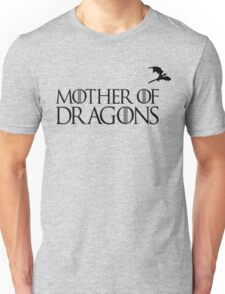 Mother Of Dragon Unisex T-Shirt