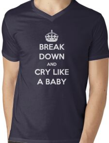 'Break Down And Cry Like A Baby' (White Text) Mens V-Neck T-Shirt