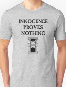 Innocence proves nothing (Black) T-Shirt