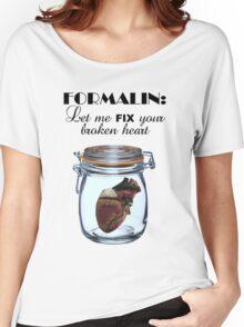 Formalin: Fix your broken heart Women's Relaxed Fit T-Shirt