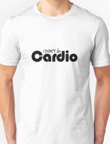 'I DON'T do Cardio' (Black Text) T-Shirt