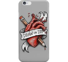 Draw or Die iPhone Case/Skin
