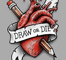Draw or Die by c0y0te7