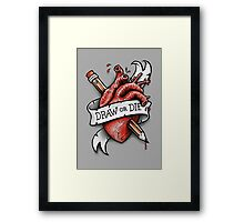 Draw or Die Framed Print