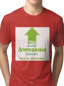 What Awesome Looks Like (green) Tri-blend T-Shirt