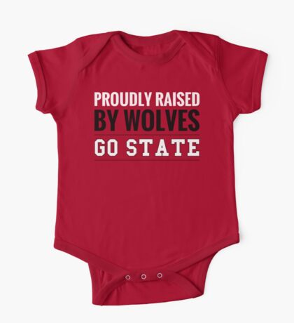 Proudly Raised By Wolves Go State! One Piece - Short Sleeve