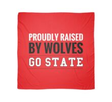 Proudly Raised By Wolves Go State! Scarf