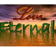 Love Eternal Photographic Print