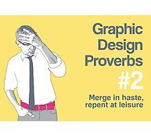 Graphic Design Proverbs 2 Photographic Print