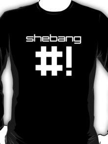 shebang #! T-Shirt