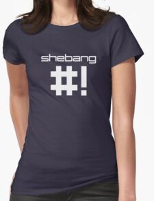 shebang #! Womens Fitted T-Shirt