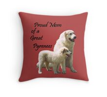Great Pyrenees Proud Mom Throw Pillow