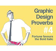 Graphic Design Proverbs 4 Photographic Print