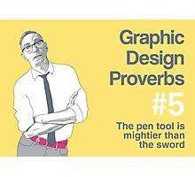 Graphic Design Proverbs 5 Photographic Print