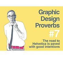 Graphic Design Proverbs 7 Photographic Print