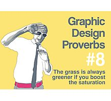 Graphic Design Proverbs 8 Photographic Print
