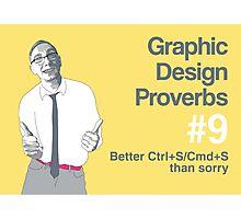 Graphic Design Proverbs 9 Photographic Print