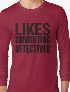 SHERLOCK - LIKES CONSULTING DETECTIVES Long Sleeve T-Shirt
