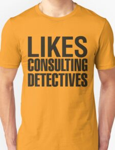 SHERLOCK - LIKES CONSULTING DETECTIVES T-Shirt