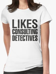 SHERLOCK - LIKES CONSULTING DETECTIVES Womens Fitted T-Shirt