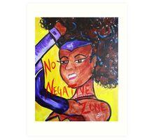 No Negative Zone Art Print